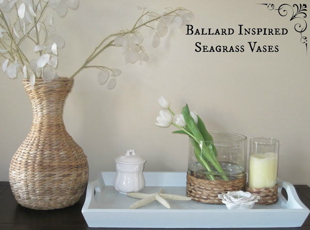 Ballard Inspired Seagrass Vases   Decorated Chaos