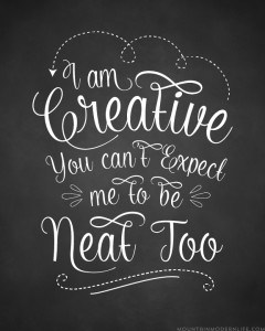 free-chalkboard-printable-i-am-creative-you-cant-expect-me-to-be-neat-too-mountainmodernlife.com