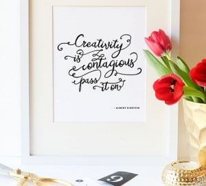 free printable creativity is contagious quote mountainmodernlife.com
