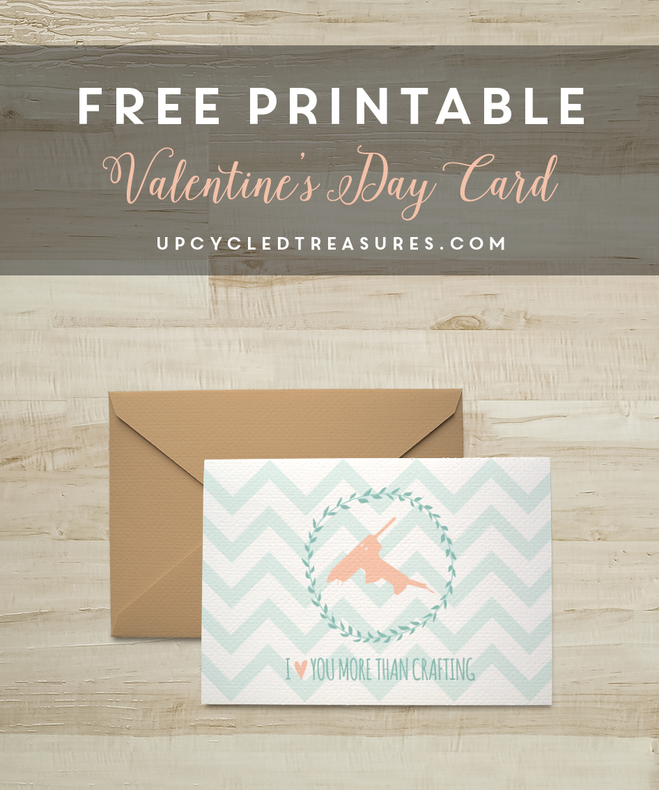 """Download this FREE Valentine Card Printable with the cute saying """"I love you more than crafting""""   MountainModernLife.com"""