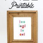 FREE Printable: Too Legit to Quit