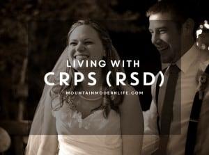 Living with CRPS (RSD) MountainModernLife.com