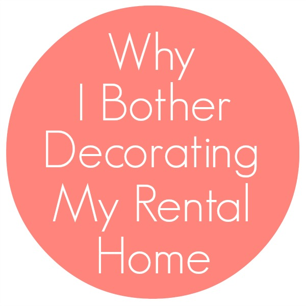 why-I-bother-decorating-my-rental-home