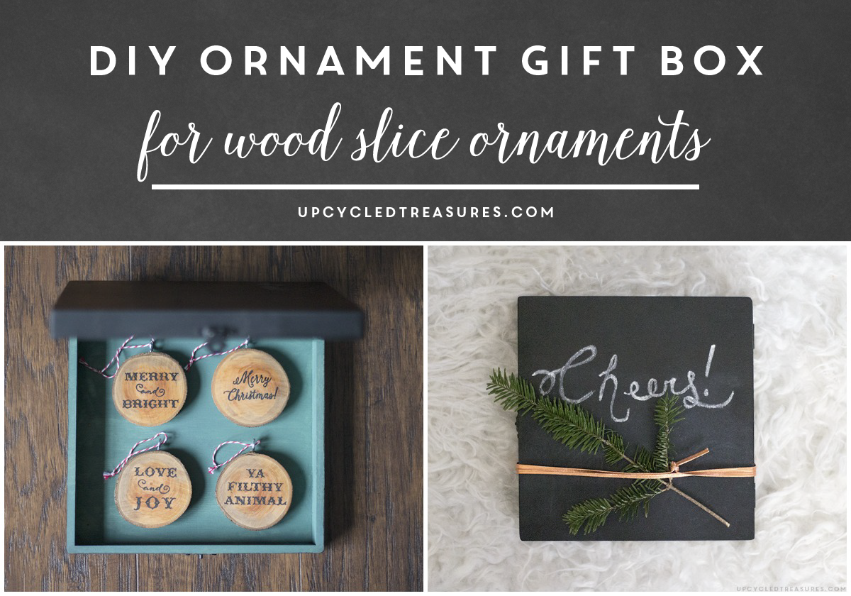 diy-ornament-keepsake-box-for-wood-slice-ornaments-upcycledtreasures-01