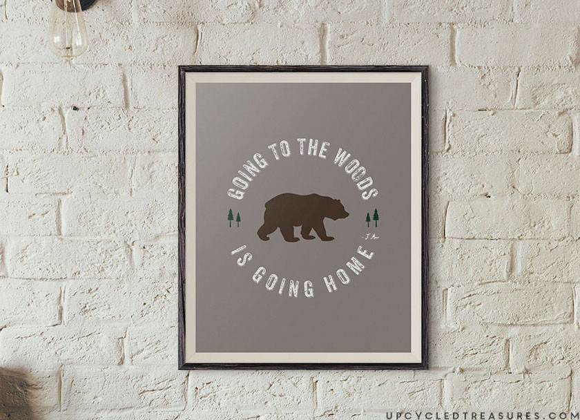 """Enjoy this FREE Printable for Fall with one of my favorite John Muir Quotes, """"Going to the woods, is going home"""". upcycledtreasures.com"""