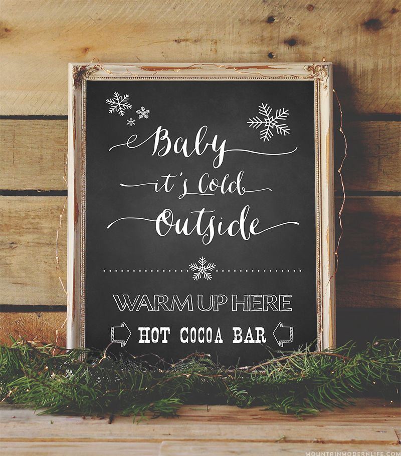 """Warm up your holiday party, winter wedding, or other event with this vintage-style Hot Chocolate Bar Printable that says """"Baby it's cold outside"""". MountainModernLife.com"""