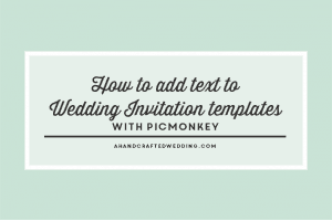 how-to-edit-diy-wedding-invitation-templates-with-picmonkey-mountainmodernlife.com