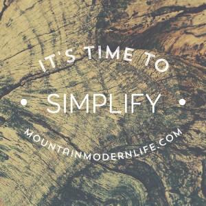 Time to Simplify   MountainModernLife.com
