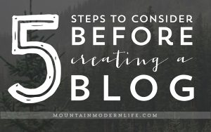 5 Steps to Consider Before Creating a Blog