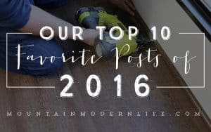 The majority of 2016 was spent renovating our RV. Stop by to find out what our Top 10 Favorite Posts of 2016 are!