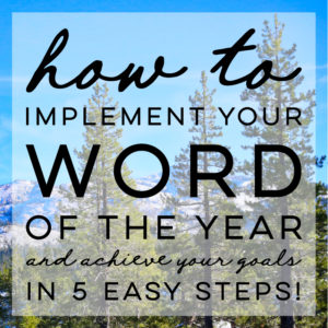 How to implement your Wordof the Year (and achieve your goals) in 5 easy steps! MountainModernLife.com