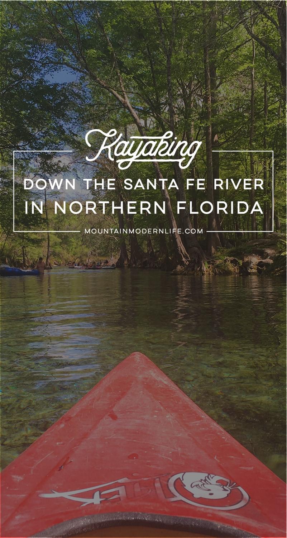 Kayaking down the Santa Fe River in Northern Florida   MountainModernLife.com
