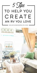 Create an RV you love with these 5 tips! MountainModernLife.com