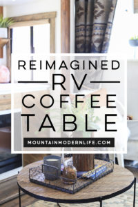 Reimagined RV coffee table - Be inspired to transform something you like, into something you love! MountainModernLife.com