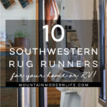 Check out these 10 Southwestern Rug Runners that will add cabin vibes to your home or RV + Enter the GIVEAWAY to win your own rug! MountainModernLife.com