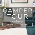 Design Vibes Camper Tour Featuring Trailer Trashin'!