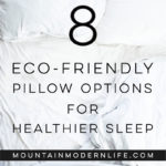 Is your bed full of toxins? You'd be surprised at the number of chemicals found in most pillows. Here are 8 eco-friendly pillows for healthier sleep   MountainModernLife.com