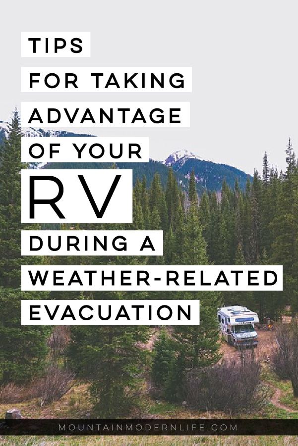 Tips for taking advantage of your RV during a weather-related evacuation - MountainModernLife.com