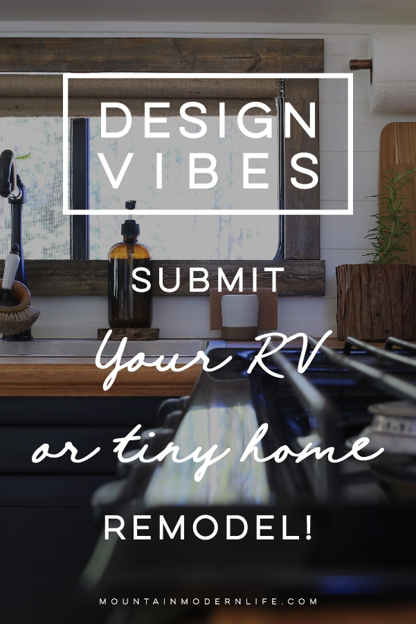 Submit your RV or Tiny Home Remodel to be featured on Design Vibes! MountainModernLife.com